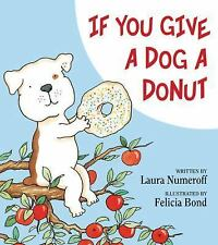 If You Give a Dog a Donut by Laura Numeroff c2011 NEW Hardcover