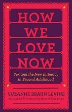 How We Love Now: Sex and the New Intimacy in Second Adulthood