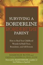 Surviving a Borderline Parent: How to Heal Your Childhood Wounds and Build Trust