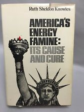 "Book ""America's Energy Famine: Its Cause and Cure"" Ruth Sheldon Knowles"