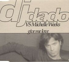 DJ Dado vs Michelle Weeks ‎Maxi CD Give Me Love - Italy (M/EX)