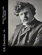 What's Wrong with the World by G. K. Chesterton (2014, Paperback)