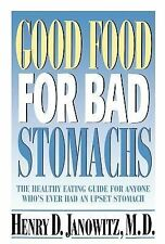 Good Food for Bad Stomachs by Henry D. Janowitz (1997, Hardcover)