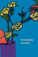 Friendship Journal : Selected Quotes about Friendship from Friendshifts and a...