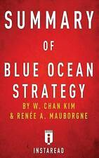 Summary of Blue Ocean Strategy: By W. Chan Kim and Renee A. Maubo by Instaread