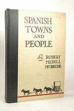 First Edition Spanish Towns and People, with Pictures by Edward C. Caswell McBri