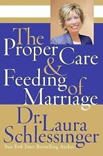 The Proper Care and Feeding of Marriage Schlessinger, Laura Hardcover