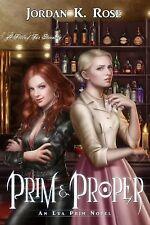 Prim and Proper : Book 2, the Eva Prim Series by Jordan Rose (2014, Paperback)