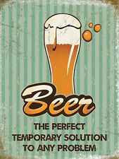 BEER THE PERFECT SOLUTION TO ANY PROBLEM - MAN CAVE - METAL SIGN TIN PLAQUE 908