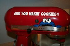 Cookie Monster ARE YOU MAKIN COOKIES sticker for mixers!