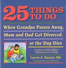 25 Things to Do When Grandpa Passes Away, Mom and Dad Get Divorced, or-ExLibrary