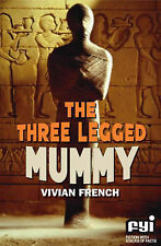 The Three-legged Mummy (FYI: Fiction with Stacks of Facts), French, Vivian
