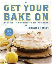Get Your Bake On: Sweet and Savory Recipes from My Home to Yours-ExLibrary