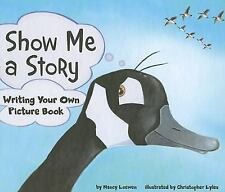 Show Me a Story: Writing Your Own Picture Book Writer's Toolbox