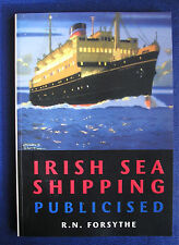 Irish Sea Shipping Publicised by Robert N. Forsythe (Paperback, 1999)