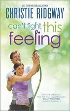 Can't Fight This Feeling by Christie Ridgway (2015, Paperback)
