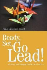 Ready, Set, Go Lead!: A Primer for Emerging Health Care Leaders