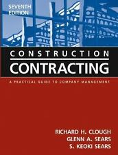 Construction Contracting: A Practical Guide to Company Management , 7th Edition,