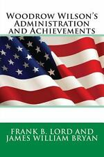 Woodrow Wilson's Administration and Achievements (2014, Paperback)
