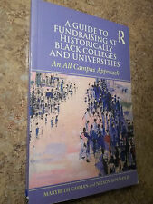 A Guide to Fundraising at Historically Black Colleges and Universities M. Gasman