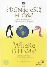 Where Is Home? : Donde Esta Mi Casa? by Gunter Pauli (2007, Paperback)