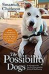 "The Possibility Dogs: What a Handful of ""Unadoptables"" Taught Me About-ExLibrary"