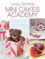 Mini Cakes Academy: Step-by-Step Expert Cake Decorating Techniques for Over 30 M