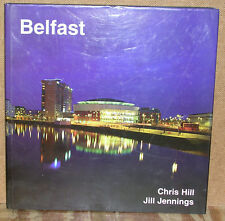 Belfast by Chris Hill and Jill Jennings-1st Ed./DJ-2001-Color Photographs
