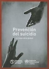 Prevención Del Suicidio : Un Imperativo Global by World Health Organization...