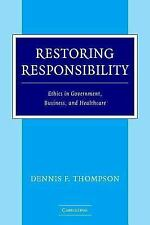 Restoring Responsibility: Ethics in Government, Business, and Healthca-ExLibrary