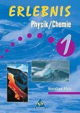 Erlebnis Physik / Chemie 1, Rheinland-Pfalz, ISBN 3-507-76902-6 Schroedel