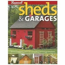 Sheds and Garages : Building Ideas and Plans for Every Shape of Storage...