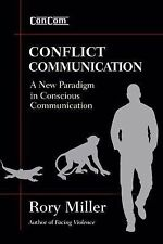 Conflict Communication (ConCom) : A New Paradigm in Conscious Communications...