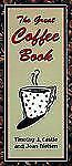 The Great Coffee Book Timothy J Castle & Joan Nielsen Paperback