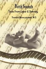Birth Sounds: Tales From Labor & Delivery