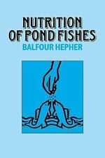 Nutrition of Pond Fishes by Balfour Hepher (2009, Paperback)