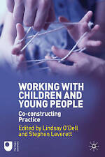 Working with Children and Young People: Co-constructing Practice by Palgrave...