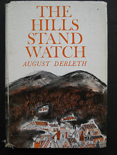 August Derleth – THE HILLS STAND WATCH (1960) – Historical Novel