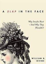 A Slap in the Face: Why Insults Hurt--And Why They Shouldn't-ExLibrary