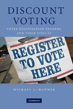Discount Voting : Voter Registration Reforms and Their Effects by Michael J....