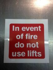 IN THE EVENT OF FIRE DO NOT USE LIFTS SIGN SIGN RIGID PLASTIC 100x100mm