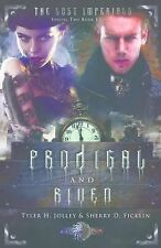 The Lost Imperials Ser.: Prodigal and Riven : The Lost Imperials 2 by Tyler...