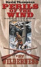 Wilderness Ser.: Perils of the Wind No. 37 by David Thompson (2002, Paperback)