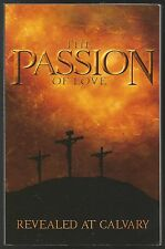 THE PASSION OF LOVE,REVEALED AT CALVARY,BY:E.G.White,2006,Softcover book