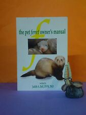 Judith A Bell: The Pet Ferret Owner's Manual/animal care/pets/ferrets