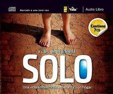 Solo : Una Vida en Busca de Esperanza y un Hogar by R. B. Mitchell and...
