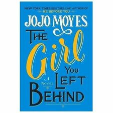 The Girl You Left Behind by JoJo Moyes. HC/DJ