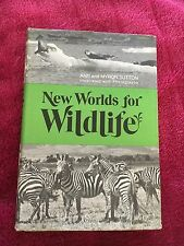ANN AND MYRON SUTTON, NEW WORLDS FOR WILDLIFE. HARDCOVER WJACKET. 1970