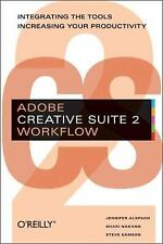 Adobe Creative Suite 2 Workflow: Integrating the Tools, Increasing Your Producti