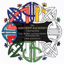 The Ancient Alchemy Coloring Book : Celtic, Buddhist, and Ancient Symbols for...